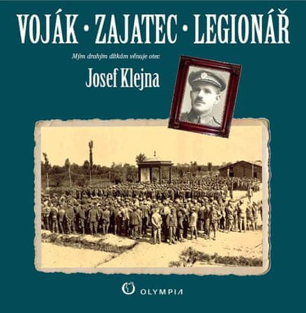 Klejna Josef: Voják - zajatec - legionář