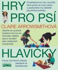 Arrowsmithová Claire: Hry pro psí hlavičky