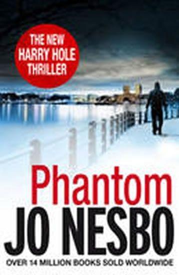 Nesbo Jo: Phantom : A Harry Hole Thriller