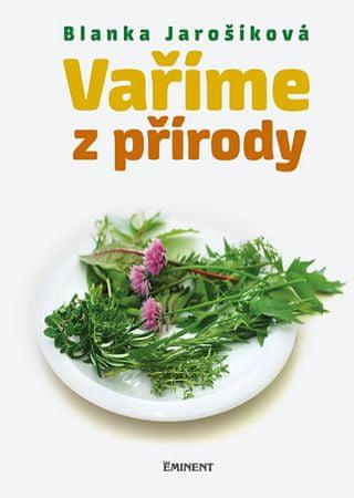 Jarošíková Blanka: Vaříme z přírody