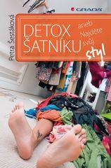 Šestáková Petra: Detox šatníku - Najděte svůj styl