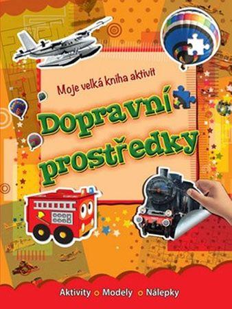 Dopravní prostrědky - Moje velká kniha aktivit