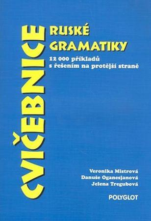 Mistrová Veronika, Oganasjanová Danuše,: Cvičebnice ruské gramatiky