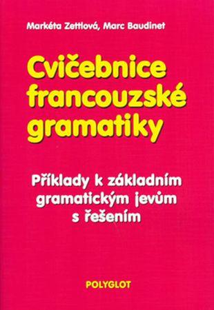Zettlová Markéta, Baudinet Marc,: Cvičebnice francouzské gramatiky