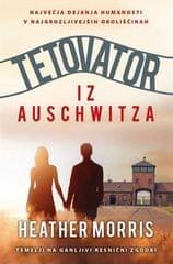 Heather Morris: Tetovator IZ Auschwitza