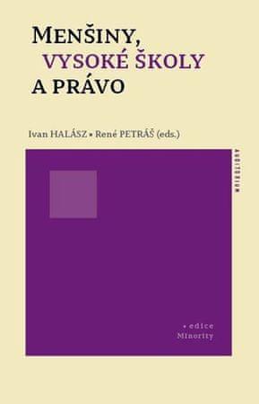 Halász Ivan, Petráš René,: Menšiny, vysoké školy a právo