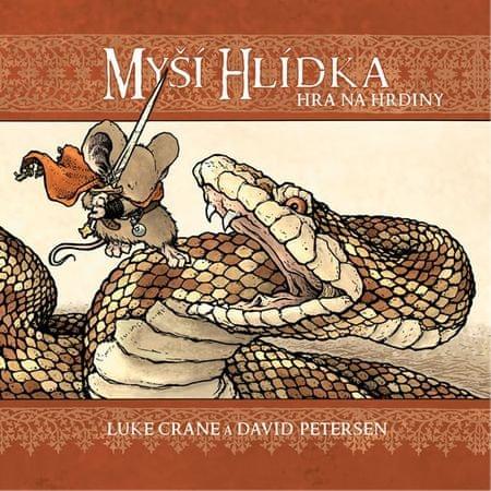 Crane Luke, Petersen David,: Myší hlídka - Hra na hrdiny