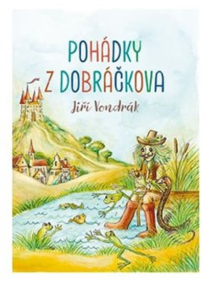 Vondrák Jiří: Pohádky z Dobráčkova