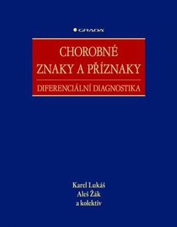 Lukáš Karel, Žák Aleš a kolektiv: Chorobné znaky a příznaky - Diferenciální diagnostika