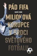 Conn David: Pád FIFA - Milionová korupce v srdci světového fotbalu
