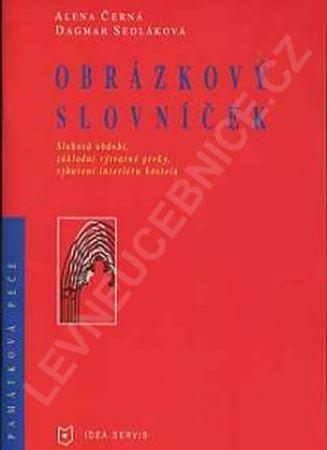 Černá A., Sedláková D.: Obrázkový slovníček - Slohová období, základní výtvarné prvky vybavení inter