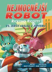 Pilkey Dav: Nejmocnější robot Rickyho Ricotty vs. jurští králíci z Jupiteru