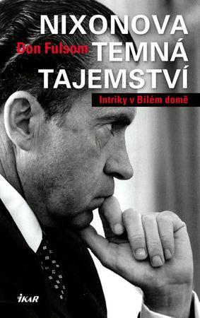 Fulsom Don: Nixonova temná tajemství - Intriky v Bílém domě