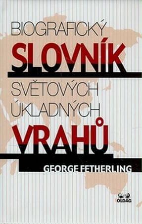 Fetherling George: Biografický slovník světových úkladných vrahů