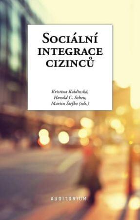 Koldinská Kristina, Scheu Harald C.,: Sociální integrace cizinců