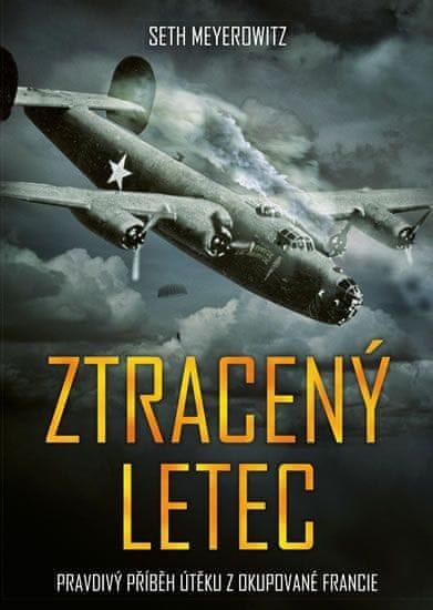 Meyerowitz Seth: Ztracený letec - Pravdivý příběh útěku z okupované Francie