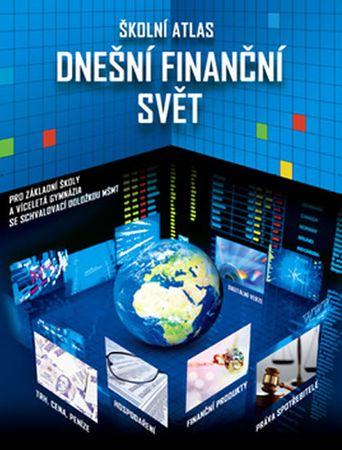 Školní atlas Dnešní finanční svět + DVD - Pro základní školy a víceletá gymnázia se schvalovací dolo