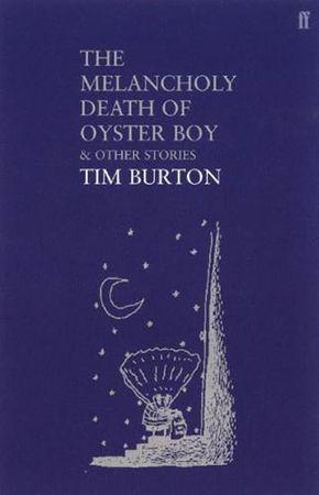 Burton Tim: Melancholy Death of Oyster Boy