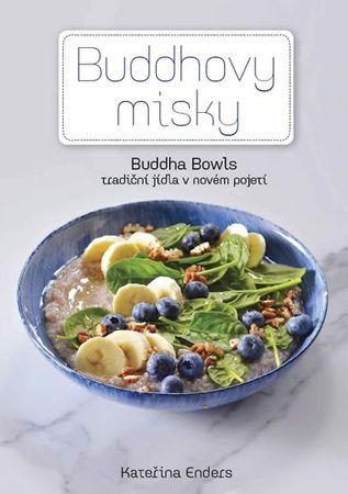 Enders Kateřina: Buddhovy Misky - Tradiční jídla v novém pojetí