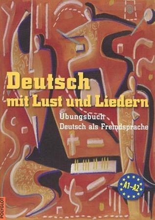 Krüger Mark,Dusilová Doris, Kolocová Vla: Deutsch mit Lust und Liedern - cvičebnice s CD