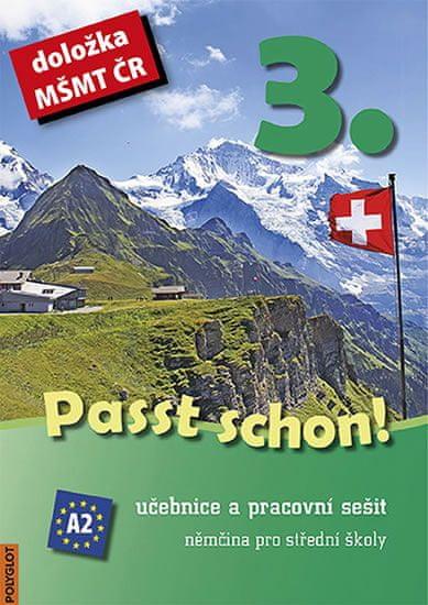 Passt schon! 3. Němčina pro SŠ - Učebnice a pracovní sešit