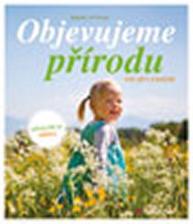 Oftringová Bärbel: Objevujeme přírodu pro děti a rodiče