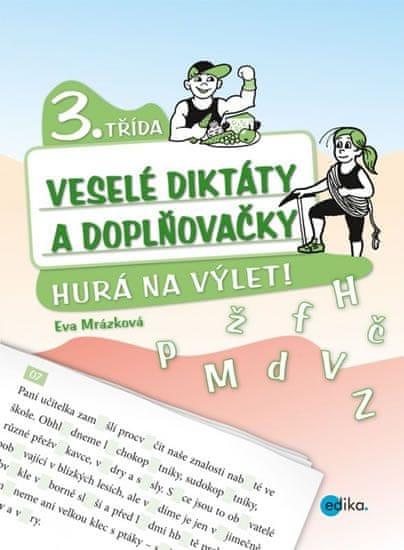 Mrázková Eva: Veselé diktáty a doplňovačky - Hurá na výlet