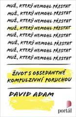 Adam David: Muž, který nemohl přestat - Život s obsedantně kompulzivní poruchou