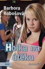 Robošová Barbora: Holka na útěku