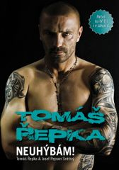 Řepka Tomáš, Snětivý Josef Pepson,: Tomáš Řepka - Neuhýbám! (Rebel na hřišti i v zákulisí)