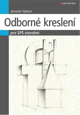 Sýkora Jaroslav: Odborné kreslení - pro SPŠ stavební