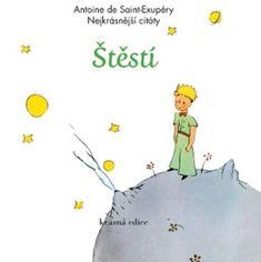 de Saint-Exupéry Antoine: Štěstí - Nejkrásnější citáty