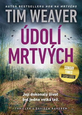Weaver Tim: Údolí mrtvých
