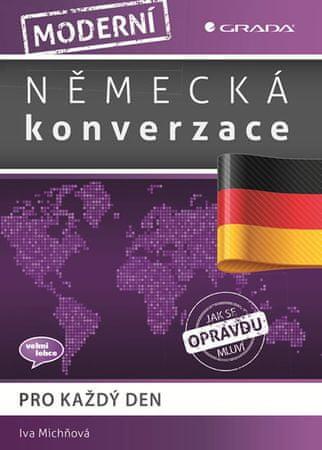 Michňová Iva: Moderní německá konverzace pro každý den