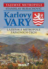 Burachovič Stanislav: Karlovy Vary - Lázeňská metropole západních Čech