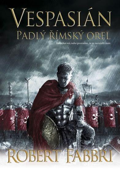 Fabbri Robert: Vespasián 4 - Padlý římský orel