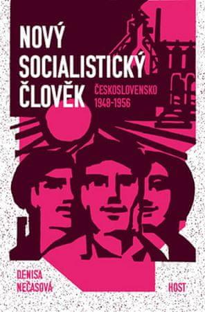 Nečasová Denisa: Nový socialistický člověk - Československo 1948–1956