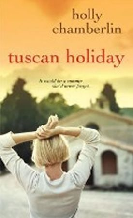 Chamberlin Holly: Tuscan Holiday