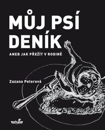 Peterová Zuzana: Můj psí deník aneb Jak přežít v rodině