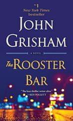 Grisham John: The Rooster Bar: A Novel