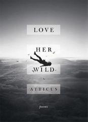 Atticus: Love Her Wild