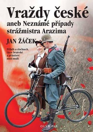 Žáček Jan: Vraždy české aneb Neznámé případy strážmistra Arazima