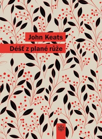 Keats John: Déšť z plané růže