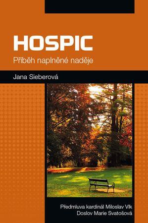 Sieberová Jana: Hospic - Příběh naplněné naděje