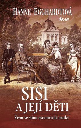 Egghardtová Hanne: Sisi a její děti