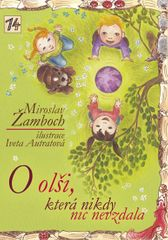 Žamboch Miroslav: O olši, která nikdy nic nevzdala
