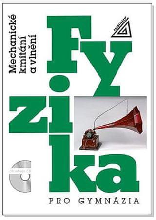 Lepil Oldřich: Fyzika pro gymnázia - Mechanické kmitání a vlnění (kniha + CD)