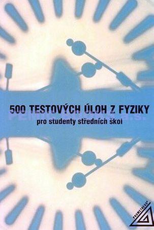 Salach S., Plazak T., Sanok Z.: 500 testových úloh z fyziky po studenty středních škol