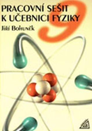 Bohuněk J.: Fyzika pro 9. r. ZŠ - pracovní sešit