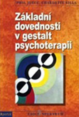 Joyce Phil, Sills Charlotte,: Základní dovednosti v gestalt psychoterapii